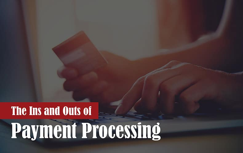 Payment Processing: The Ins and Outs