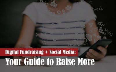 Digital Fundraising + Social Media: Your Guide to Raising More