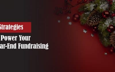 7 Strategies to Power Your Year-End Fundraising