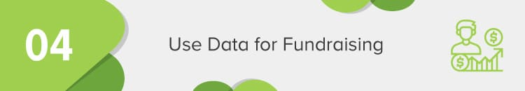Use data to improve fundraising campaigns