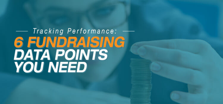 Tracking Performance: 6 Fundraising Data Points You Need