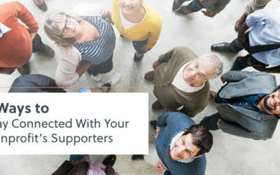 3 Ways to Stay Connected With Your Nonprofit's Supporters